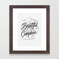 The World's Beautiful If You Complain A Little Less Framed Art Print