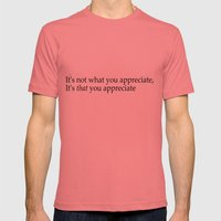 Hannibal Quote: It's Not What You Appreciate, It's That You Appreciate Mens Fitted Tee Pomegranate SMALL