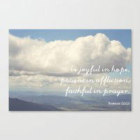 Be Joyful in Hope, Patient in Affliction, Faithful in Prayer [Bible Quote] Canvas Print
