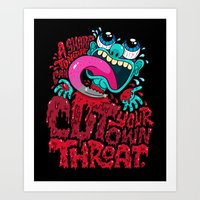 A Sharp Tongue Can Cut Your Own Throat Art Print