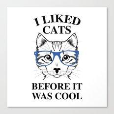 I Liked Cats Canvas Print