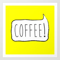 COFFEE! Art Print