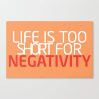 Life Is Too Short For Ne… Canvas Print