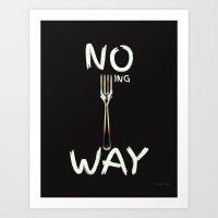 No Forking Way - by Genu WORDISIAC™ TYPOGY™ Art Print