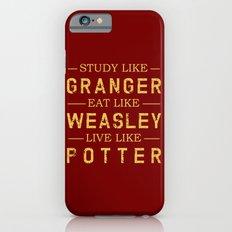 STUDY LIKE GRANGER, EAT LIKE WEASLEY, LIVE LIKE POTTER iPhone 6 Slim Case
