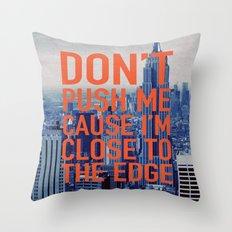 Don't Push Me Throw Pillow
