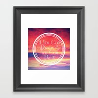 If You Can Dream It, You… Framed Art Print