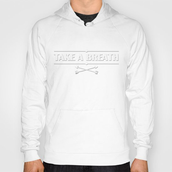 Take a breath Hoody