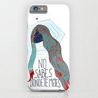 iPhone & iPod Case featuring No sabes dónde te metes...  by Villaraco