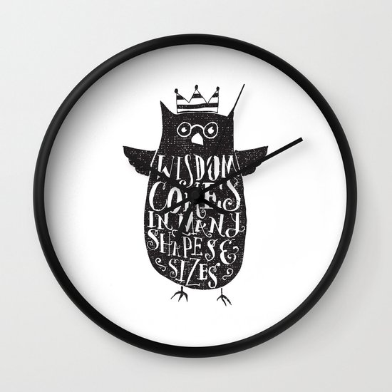 WISDOM COMES IN MANY SHAPES & SIZES Wall Clock