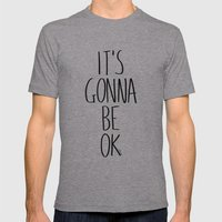 IT'S GONNA BE OK Mens Fitted Tee Athletic Grey SMALL