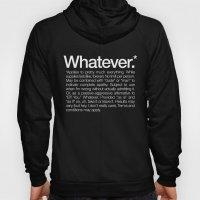 Whatever.* Applies To Pr… Hoody