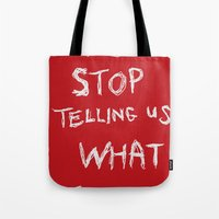stop telling us what to do Tote Bag