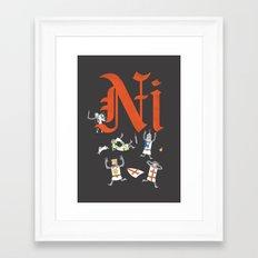 Ni! Framed Art Print