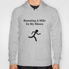 Running A Mile In My Shoes Hoody