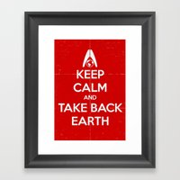 Keep Calm and Take Back Earth Framed Art Print