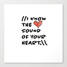 Sound of Your Heart Canvas Print