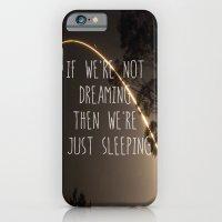 Dreaming or Sleeping iPhone 6 Slim Case