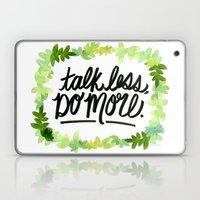 Talk Less, Do More. Laptop & iPad Skin