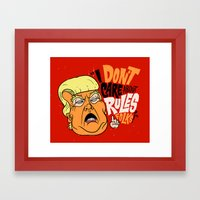 I Don't Care About Rules Framed Art Print