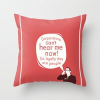 Corporations Can't Hear Me Now Throw Pillow