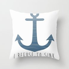 I Refuse to sink. Throw Pillow