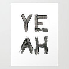 Yeah Art Print