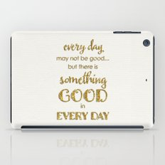 Every Day- On White iPad Case