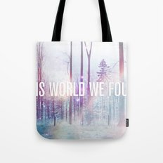 This World We Found Tote Bag
