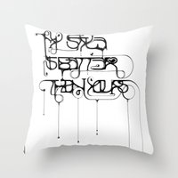 My Style Is Better Than … Throw Pillow