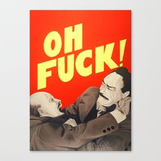 Oh F*#k ! Canvas Print
