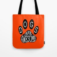 Tote Bag featuring Dogs Are Awesome Typogra… by Cool Prints