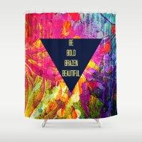 BE BOLD BRAZEN BEAUTIFUL… Shower Curtain