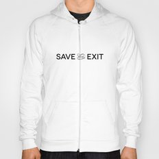 Save and Exit Hoody