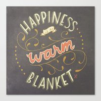 Happiness is a Warm Blanket Canvas Print