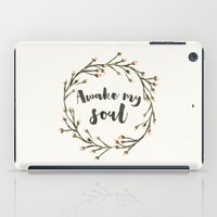 Awake my Soul (vertical) iPad Case