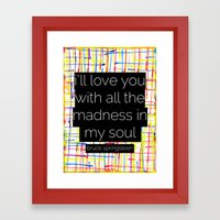 I'll Love You With All T… Framed Art Print
