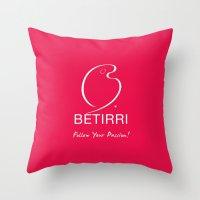 Betirri (Follow Your Passion!) Throw Pillow