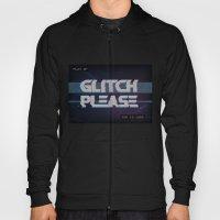 Glitch Please Hoody