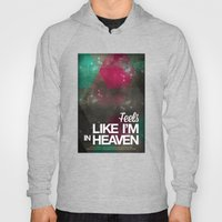Feels like I'm in heaven Hoody