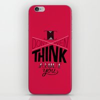 I don't even think about you. iPhone & iPod Skin