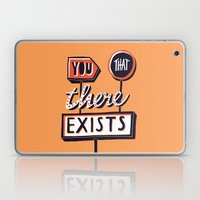 You, That, There, Exists Laptop & iPad Skin
