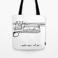 Make music, not war. Tote Bag