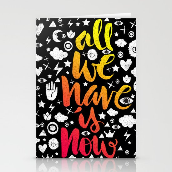 ALL WE HAVE IS NOW - brush script Stationery Card