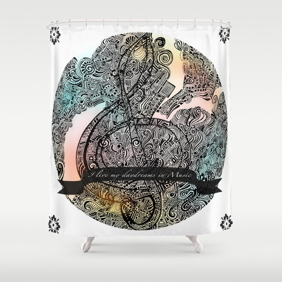 """I live my Daydreams in Music"" Shower Curtain"