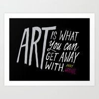Art is what you can get away with. Art Print