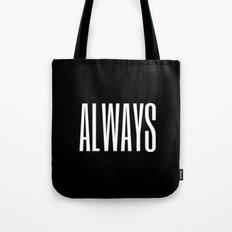 Always I Tote Bag