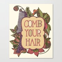 Comb your hair Canvas Print