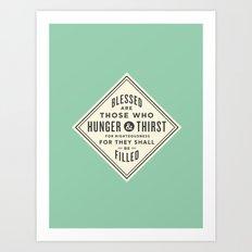 Hunger & Thirst Art Print
