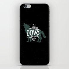 Never Leave Us iPhone & iPod Skin
